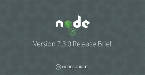 release briefing node js 7 3 0 release brief nodesource