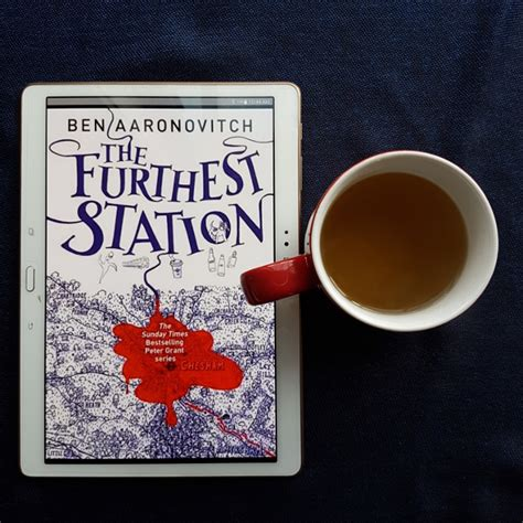 the furthest station a the furthest station by ben aaronovitch earl grey editing