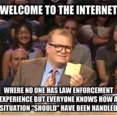 Cyber Police Meme - welcome to the internet