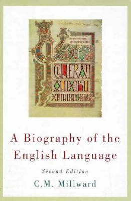 biography english a biography of the english language by celia m millward