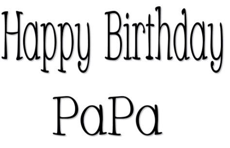 Birthday Papa happy birthday papa cards www imgkid the image kid has it