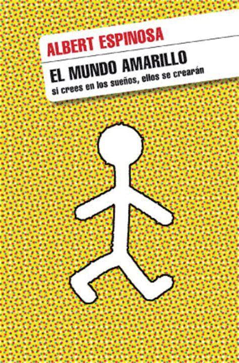 el mundo amarillo supertupper el mundo amarillo de albert espinosa