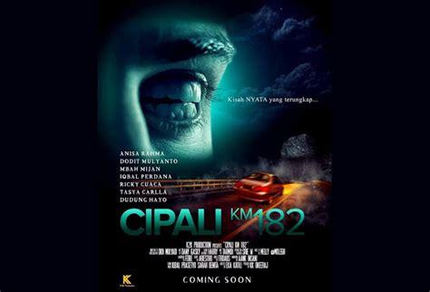 film seru horor debut film horor lewat cipali km 182 dodit mulyanto