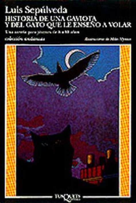 libro historia de una gaviota historia de una gaviota y del gato que le enseno a volar luis sepulveda libro mondadori store