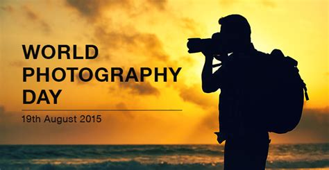 day photo world photography day 2015 176th celebration
