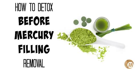 How Before Detox by How To Detox Before Mercury Filling Removal Ancestral