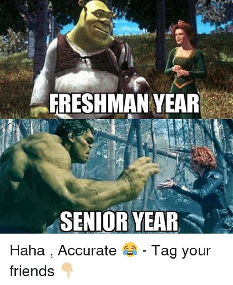 Senior Year Meme - freshman year senior year haha accurate tag your
