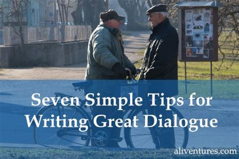 great and simple tips for seven simple tips for writing great dialogue aliventures
