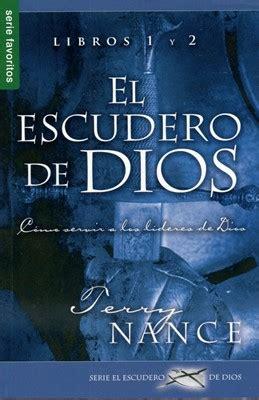 libro servir el escudero de dios libro 1 y 2 c 243 mo servir a los l 237 deres de dios 9780789919304 terry