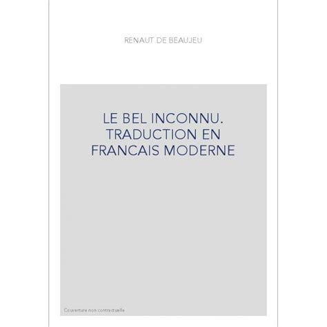 libro le bel inconnu le bel inconnu traduction en francais moderne honore chion