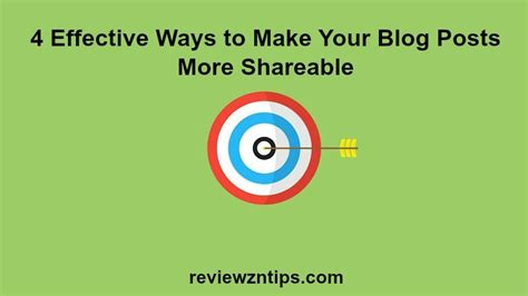 4 Tips To Make Your - 4 effective ways to make your posts more shareable