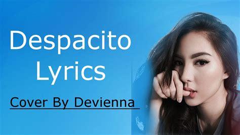 despacito youtube lyrics despacito devianna cover lyrics lyrics video youtube