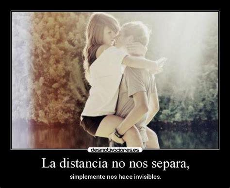 imagenes de amor la distancia no nos separa la distancia no nos separa desmotivaciones