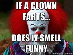 Funny Clown Memes - best 25 funny clowns ideas on pinterest