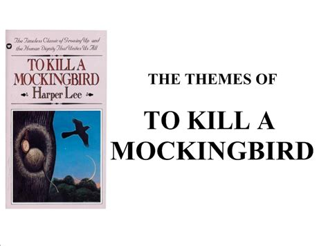the overall theme of to kill a mockingbird eng 2d1 with mr quigley themes in to kill a mockingbird