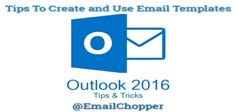 Tips To Create And Use Email Templates In Outlook 2016 Email Chopper Can I Create Email Templates In Outlook 2016 For Mac
