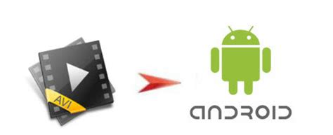 play avi on android top avi files to android tablet phone converter best solutions for mobile devices
