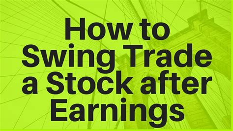 how to swing trade stocks how to swing trade a stock after earnings youtube