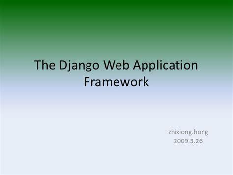 django tutorial for beginners ppt the django web application framework 2