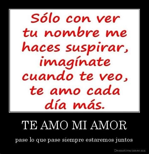 te amo and tes on pinterest te amo mi amor pase lo que pase siempre estaremos juntos