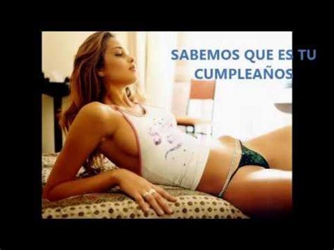 imagenes para cumpleaños hot felicitaci 243 n de cumplea 241 os chicas sexys youtube