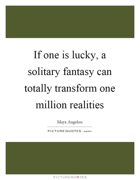 1 000 sayings about then if one is lucky a solitary can totally transform