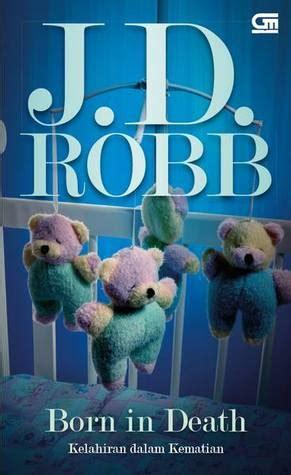 J D Robb Kesetiaan Dalam Kematian born in kelahiran dalam kematian in 23 by j d robb reviews discussion