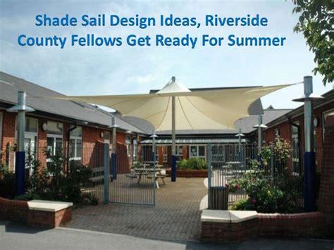 idea exchange design at riverside shade sail design ideas riverside county fellows get