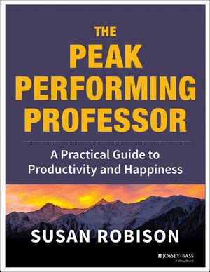 the educator s guide to thrive the practical guide for creating the lifestyle you want and the career you books jossey bass higher education the peak performing