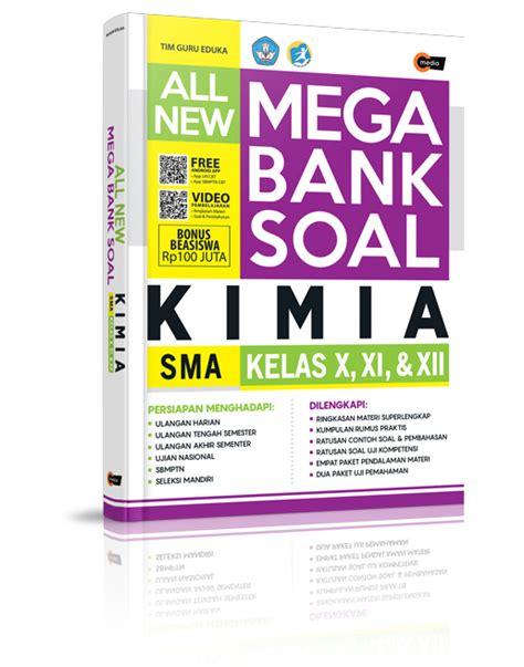 All New Mega Bank Soal Fisika Sma Kelas X Xi Xii all new mega bank soal kimia sma kelas x xi xii cmedia