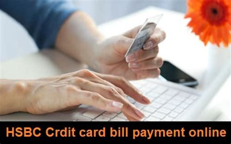 how to make hsbc credit card payment how to pay hsbc credit card bill payment customer