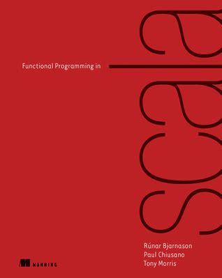 functional programming simplified scala edition books functional programming in scala by r 250 nar bjarnason