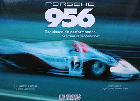 Porsche 956 Sketches Of Performance by Porsche 956 Esquisses De Performances Sketches Of