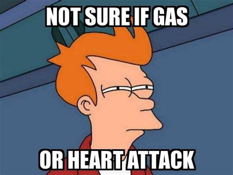 Meme Heart - not sure if fry not sure if gas or heart attack meme