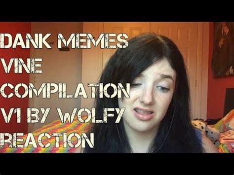 dank memes vine compilation   wolfy reaction youtube
