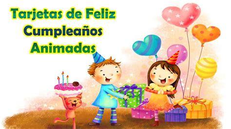 imagenes animadas de cumpleaños tarjetas de feliz cumplea 241 os animadas youtube