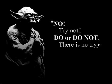 do or do not there is no try tattoo yoda do or do not there is no try anshu christa jacobson
