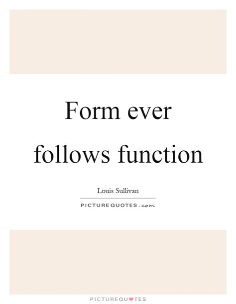 design quotes form follows function form ever follows function picture quotes