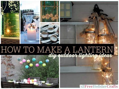 outdoor lighting diy how to make a lantern 41 diy outdoor lighting ideas