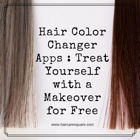 hair color changer app hair color changer apps treat yourself with a makeover