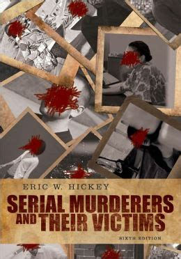 serial murderers and their victims edition 6 by eric w