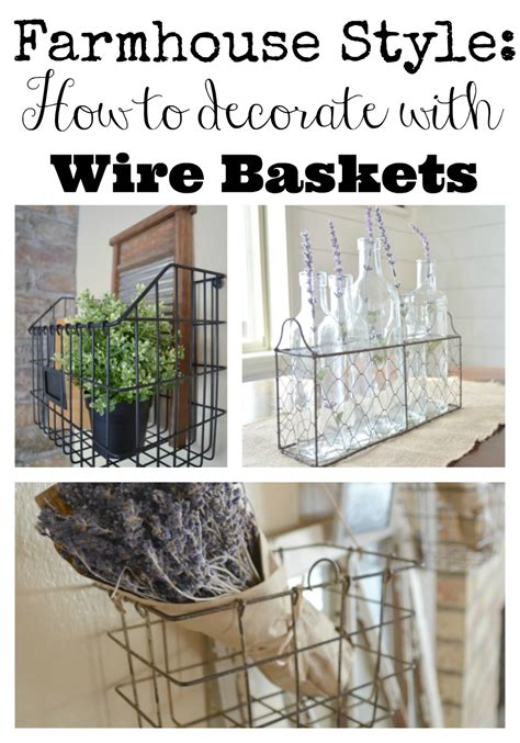 farmhouse style home decor farmhouse style decorating with wire baskets little