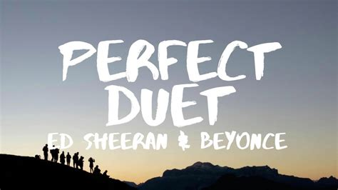 ed sheeran perfect duet lirik ed sheeran perfect duet lyrics ft beyonc 233 youtube