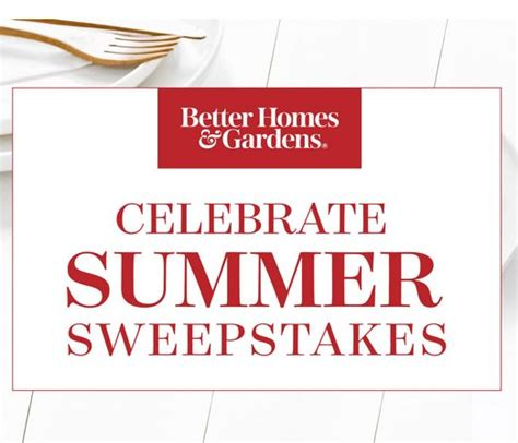 better homes and gardens sweepstakes better homes and gardens celebrate summer sweepstakes