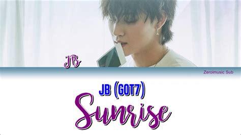 got7 sunrise jb 제이비 got7 갓세븐 sunrise 가사 sub espa 241 ol eng sub