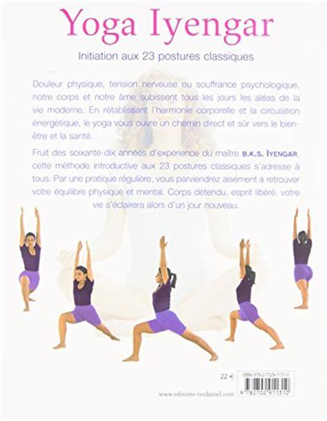 2702911315 yoga iyengar initiation aux libro yoga iyengar initiation aux 23 postures classiques