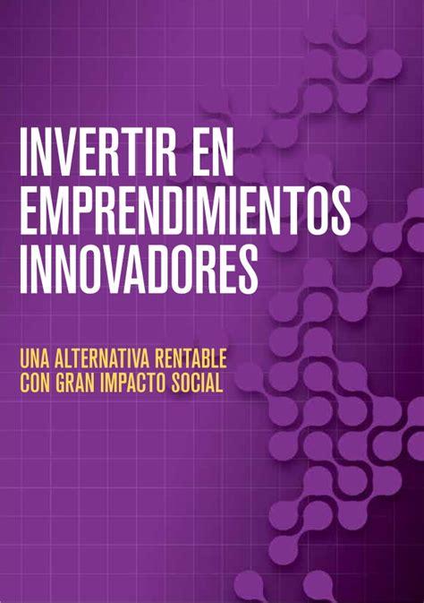 guaa para invertir gu 237 a para invertir en emprendimientos innovadores