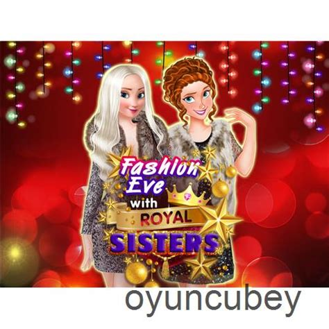 kraliyet sisters ile moda arifesi oyunu bedava kiz