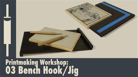 bench hook printmaking linocut printmaking tutorial 03 bench hook and