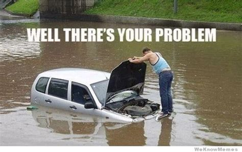 Car Problems Meme - well theres your problem weknowmemes